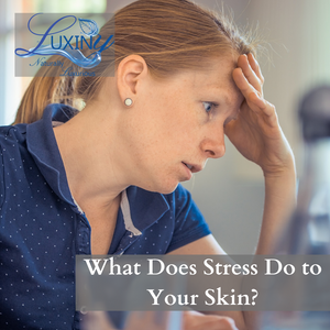What Does Stress Do to Your Skin?