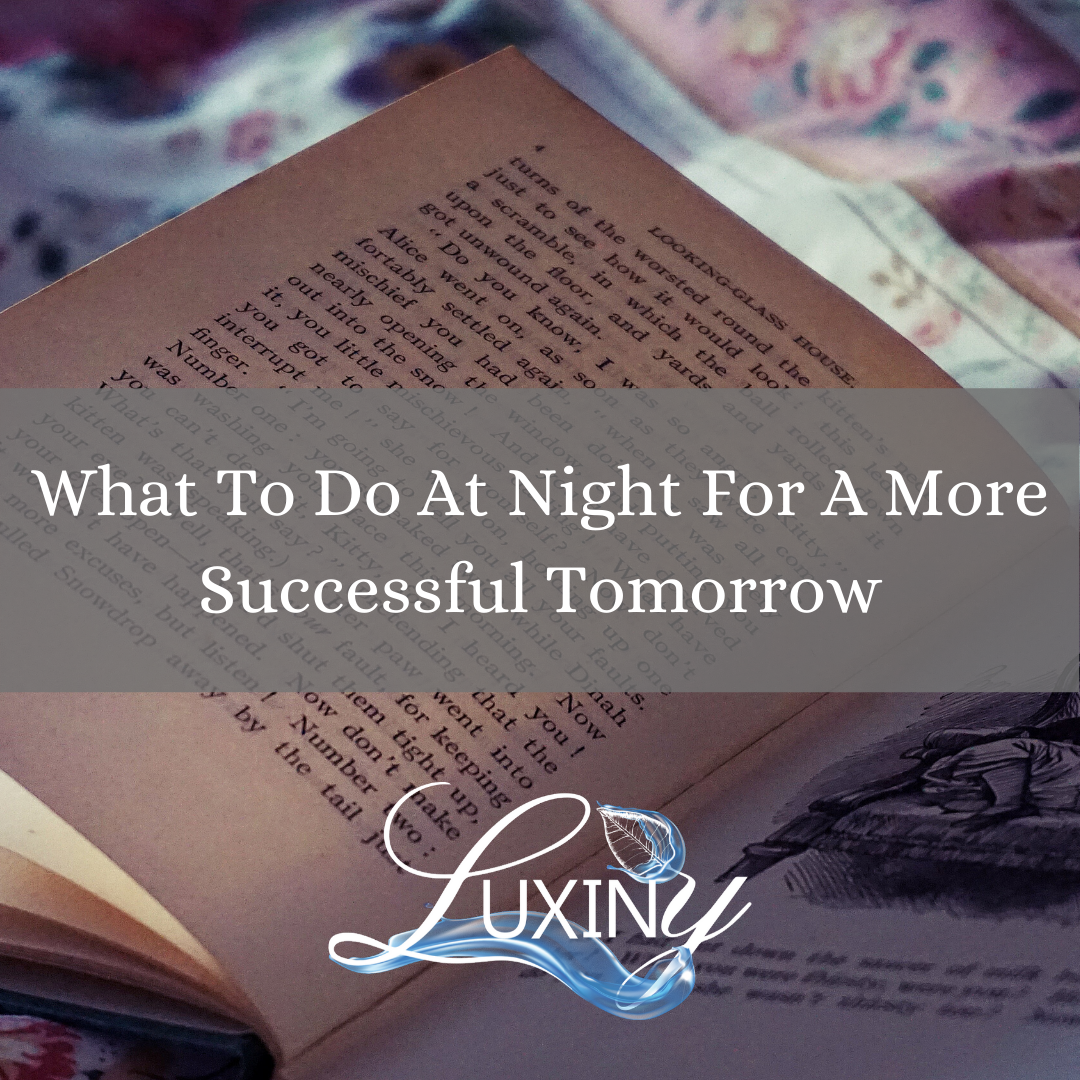 What To Do At Night For A More Successful Tomorrow