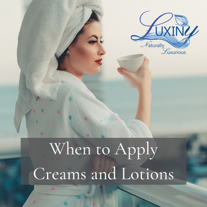 When to Apply Creams and Lotions