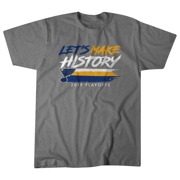 St. Louis Blues 2019 NHL Playoffs Lets Make History Tee - Grey | STL Authentics