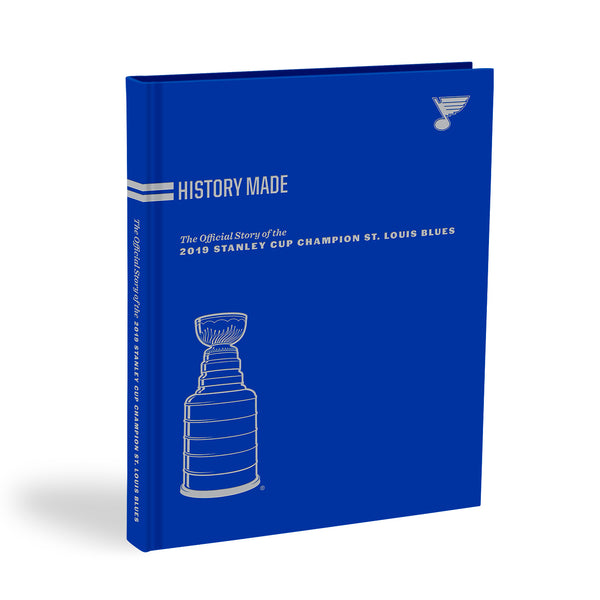 History Made: The Official Story of the 2019 Stanley Cup Champion St. Louis Blues - STL Authentics