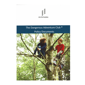 Forest Schools and Dangerous Adventure Club Policy Documents