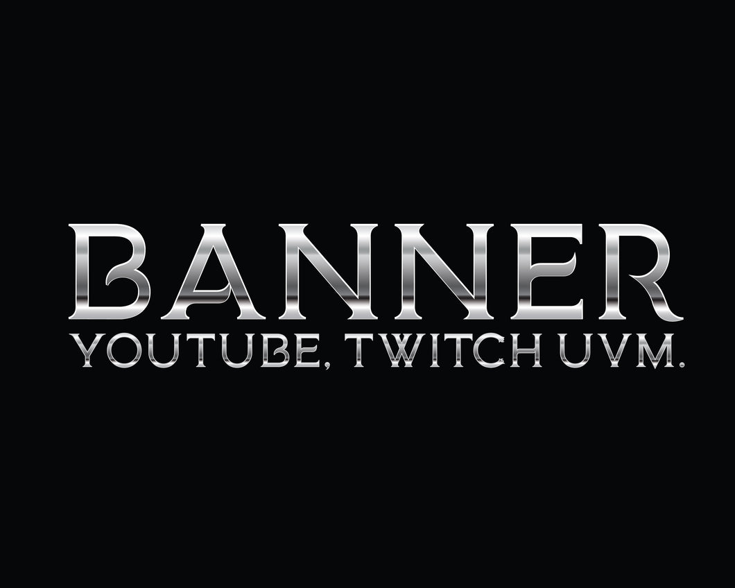 Banner (Youtube, Twitch uvm.)