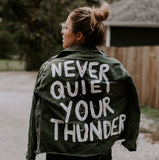 NEVER QUIET YOUR THUNDER