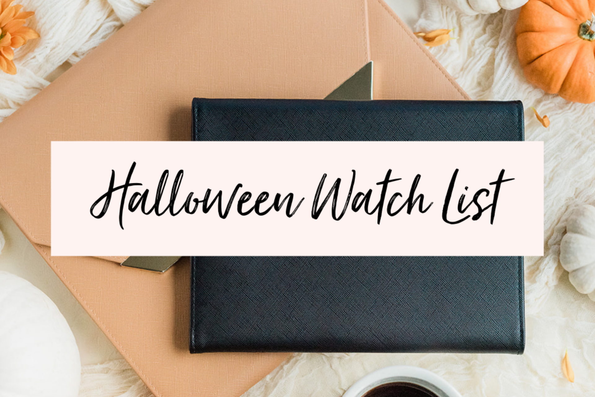 Halloween Watch List 🍿📽