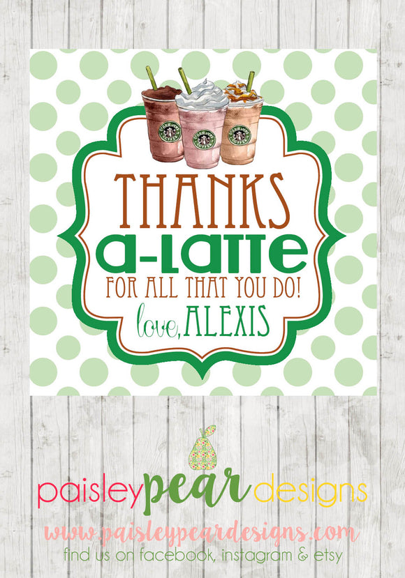 A-Latte Starbucks - Teacher Appreciation Tags