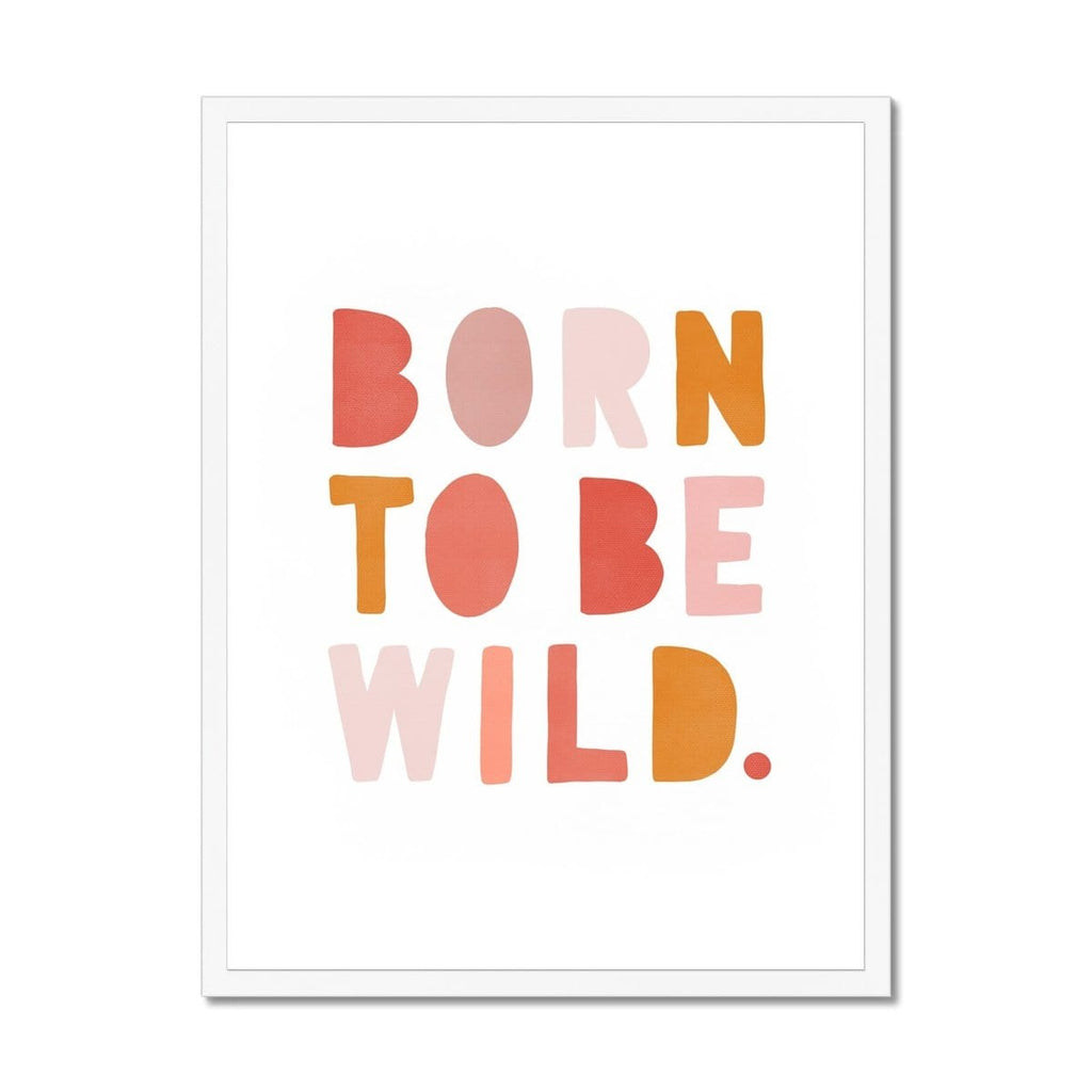 Born To Be Wild Print - Pink & Orange |  Framed Print