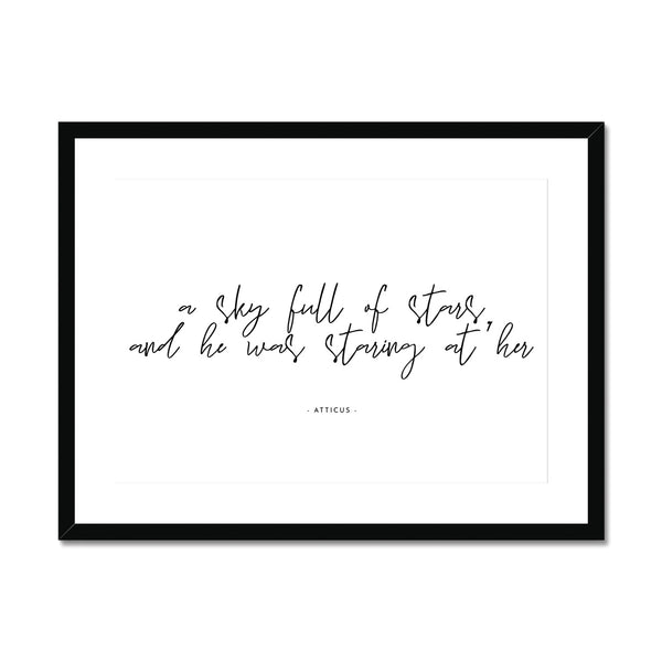 A Sky Full of Stars - Atticus Quote |  Framed & Mounted Print