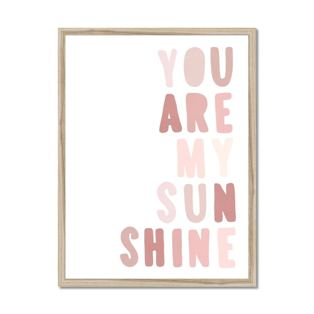 You Are My Sunshine - Rose Pinks |  Framed Print