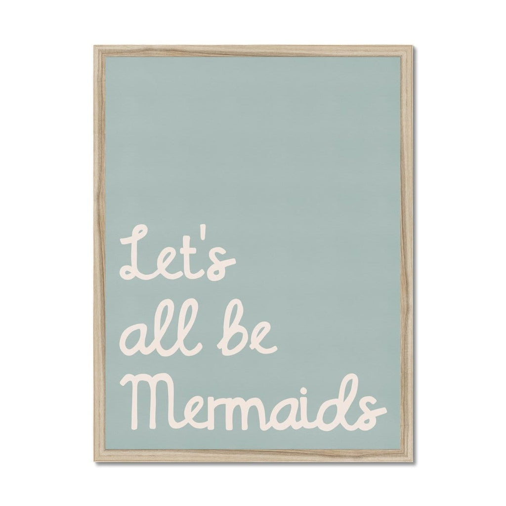 Let's All Be Mermaids - Blue |  Framed Print
