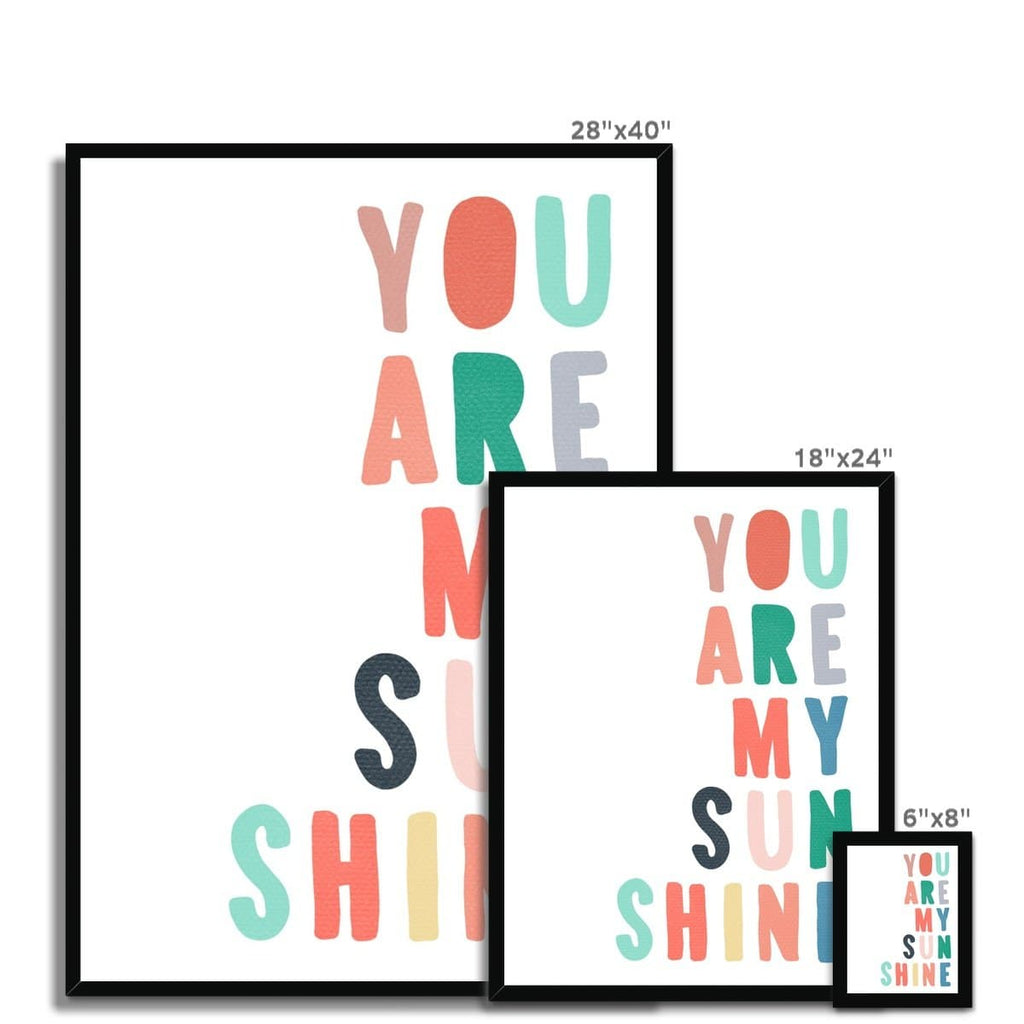 You Are My Sunshine - Rainbow Colours |  Framed Print