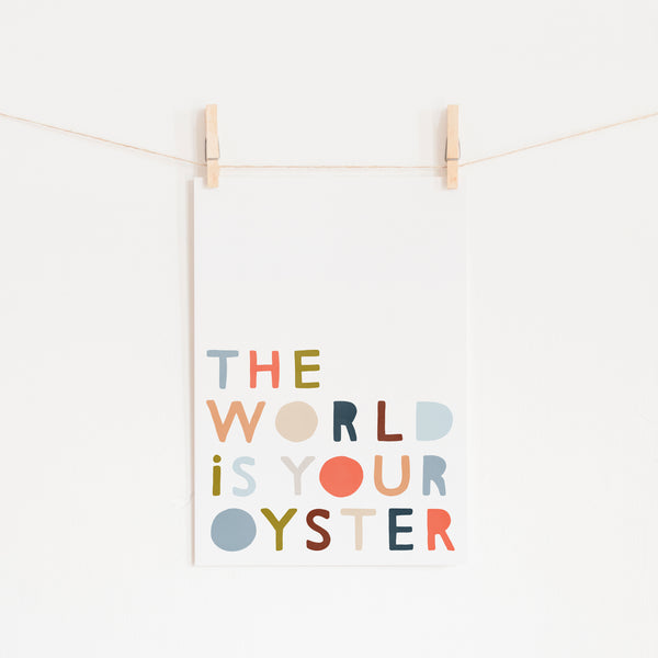 The World is Your Oyster - Quote |  Unframed