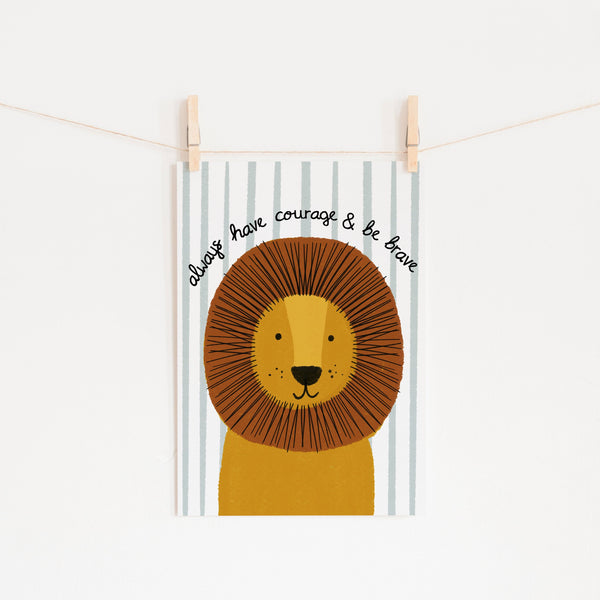 Lion - Courage & Brave Quote (striped) |  Unframed