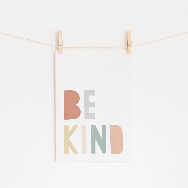 Be Kind Print - Subtle Rainbow |  Fine Art Print