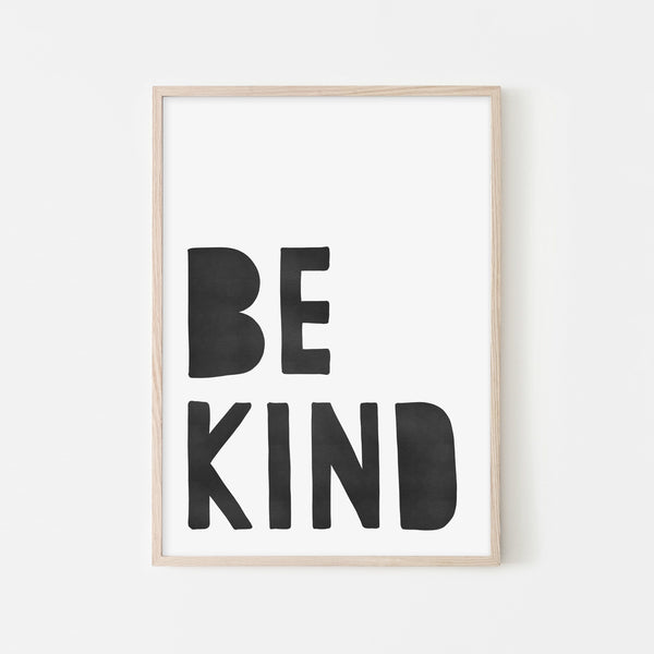 Be Kind Print - Black |  Unframed