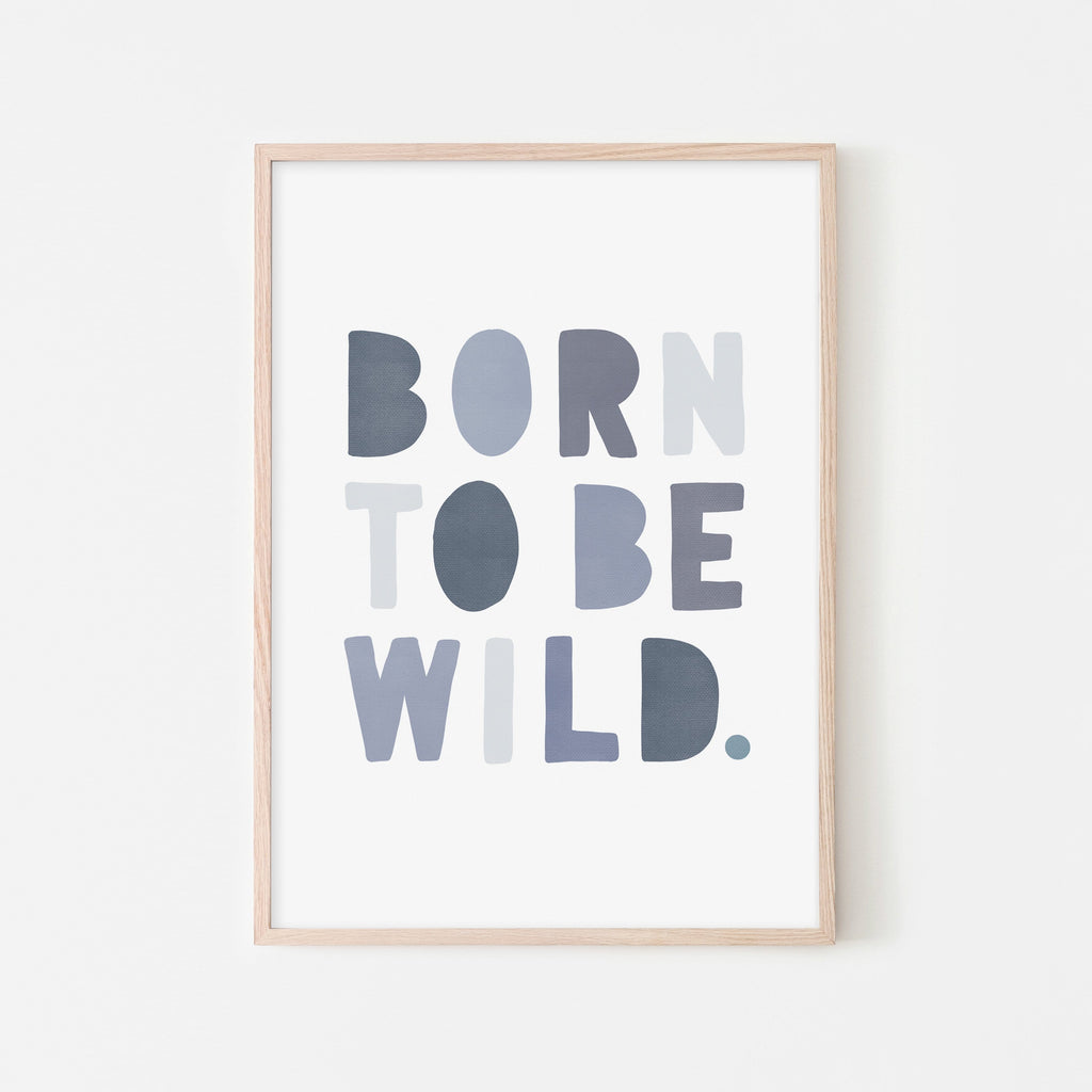 Born To Be Wild Print - Blue |  Framed Print