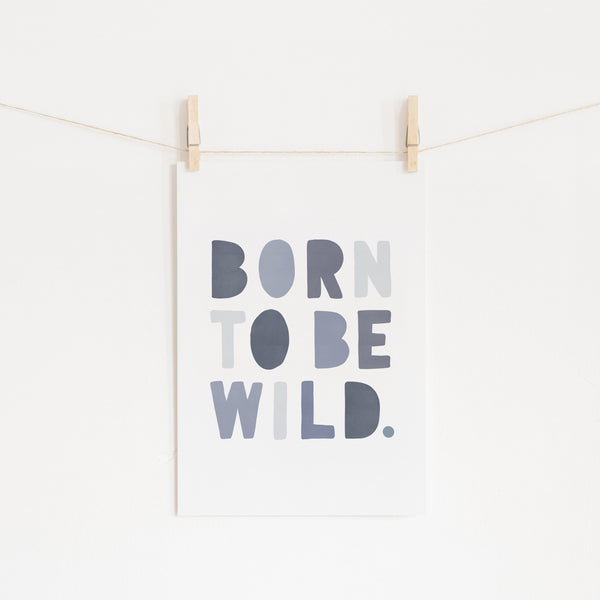 Born To Be Wild Print - Blue |  Unframed