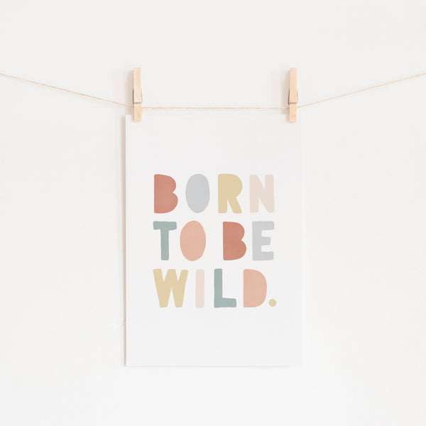 Born To Be Wild Print - Subtle Rainbow |  Fine Art Print