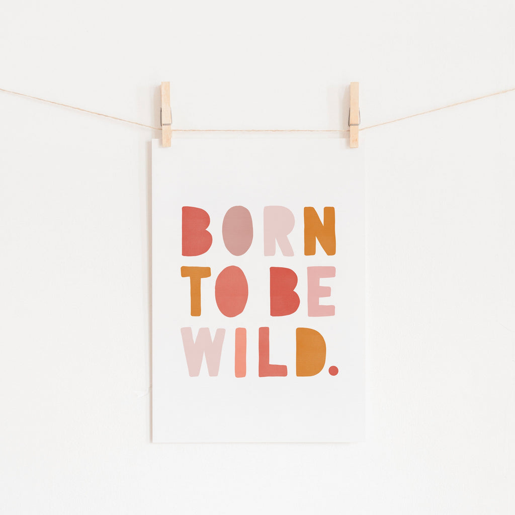 Born To Be Wild Print - Pink & Orange |  Unframed