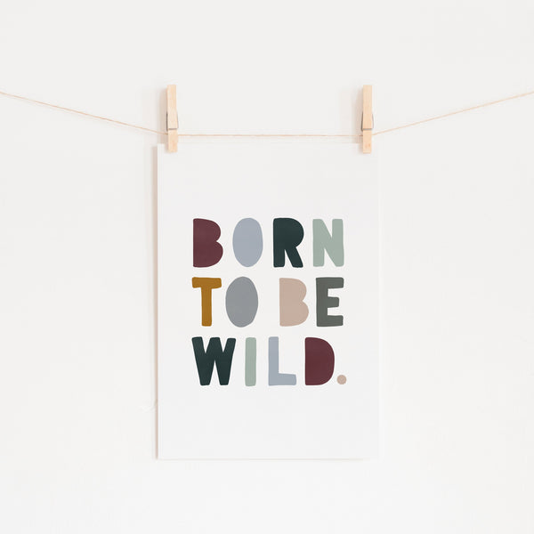 Born To Be Wild Print - Woodland |  Unframed