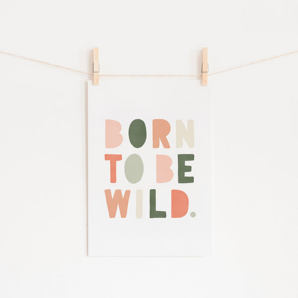 Born To Be Wild Print - Blush Pink & Green |  Unframed