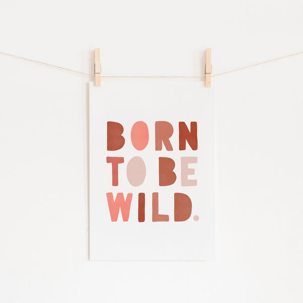 Born To Be Wild Print - Pink & Red | Unframed