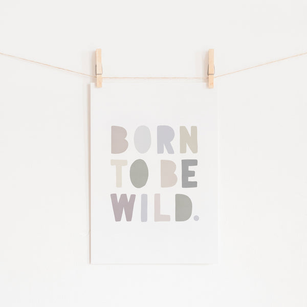Born To Be Wild Print - Natural |  Unframed