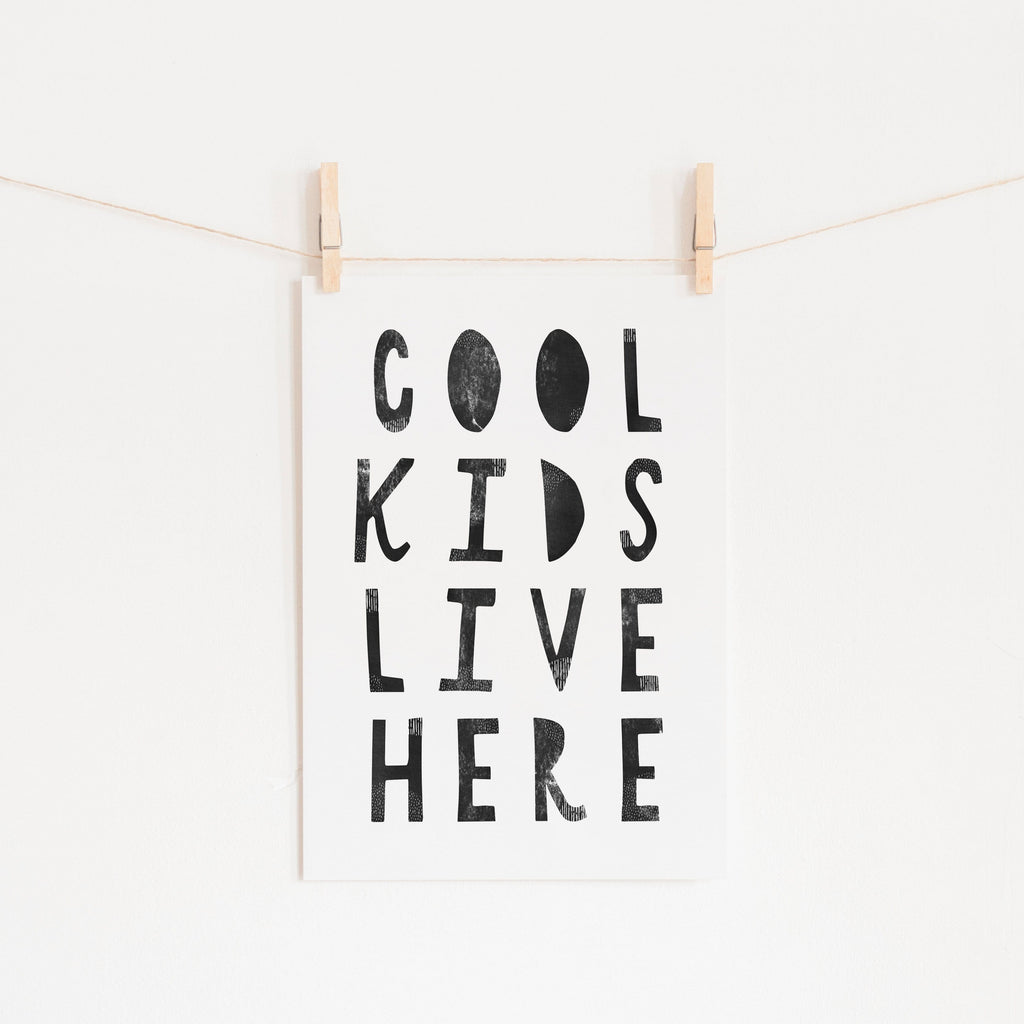 Cool Kids Live Here - Black |  Fine Art Print