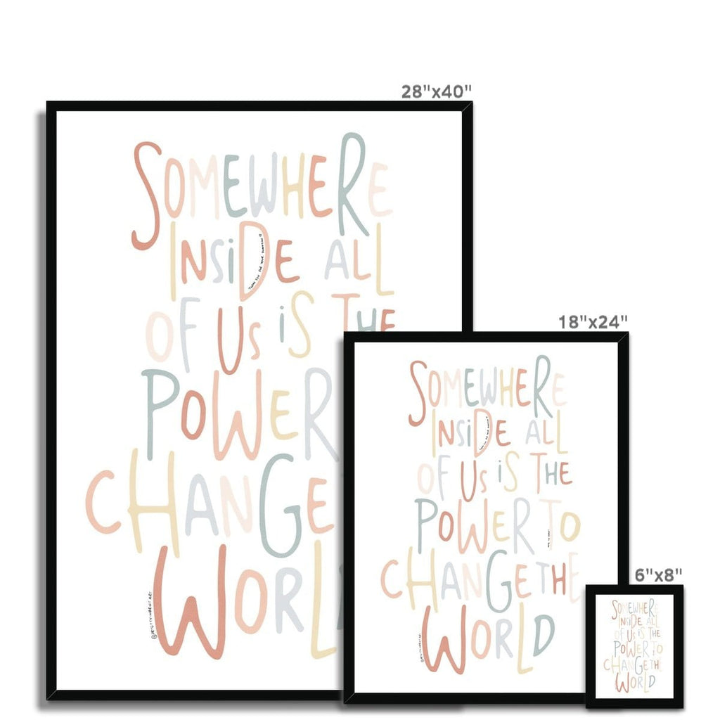 Somewhere Inside All of Us - Quote |  Framed Print