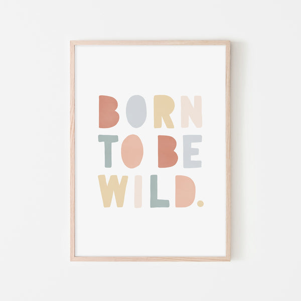 Born To Be Wild Print - Subtle Rainbow |  Framed Print