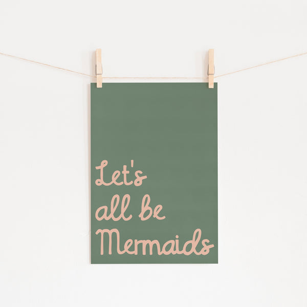 Let's All Be Mermaids - Green & Pink |  Unframed