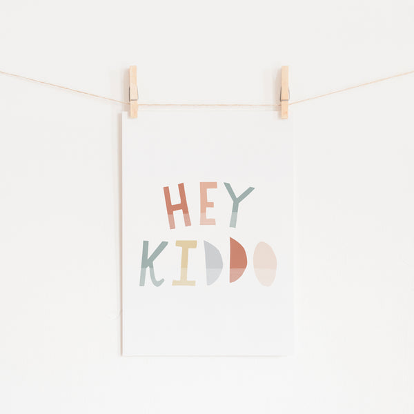 Hey Kiddo - Subtle |  Unframed