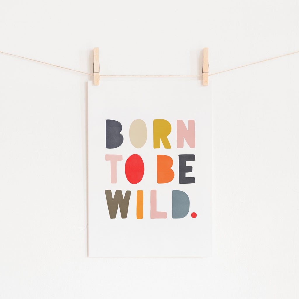 Born To Be Wild Print - Muted Rainbow |  Unframed