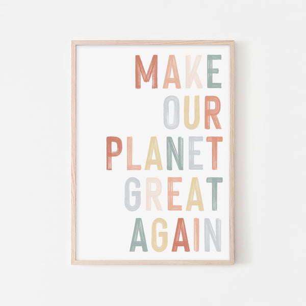 Make Our Planet Great Again - Quote |  Framed Print