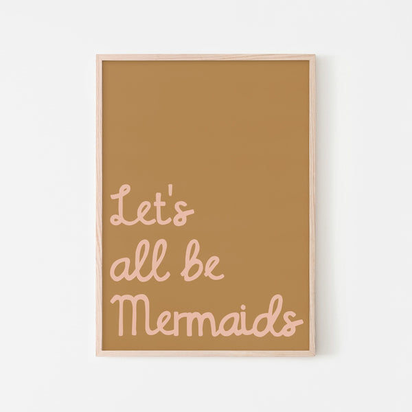 Let's All Be Mermaids - Brown & Pink |  Framed Print