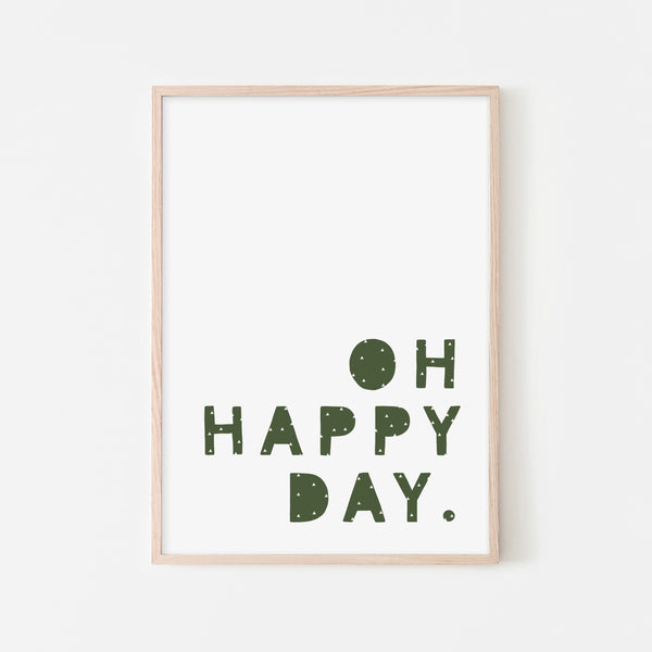 Oh Happy Day - Forest Green |  Framed Print