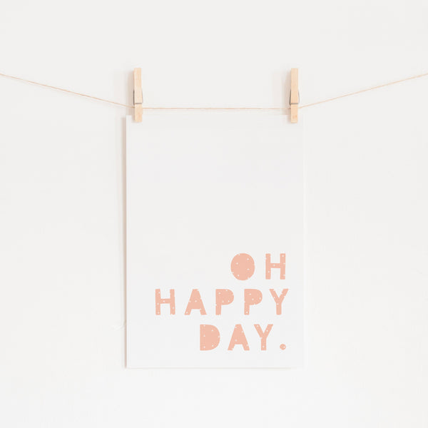 Oh Happy Day - Pink |  Unframed
