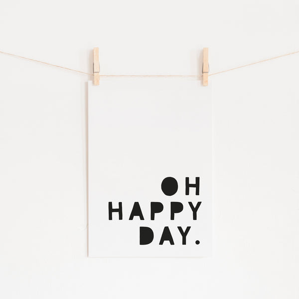 Oh Happy Day - Black |  Unframed