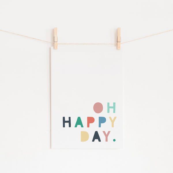 Oh Happy Day - Rainbow Colours |  Unframed
