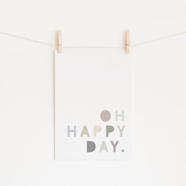 Oh Happy Day - Natural |  Unframed