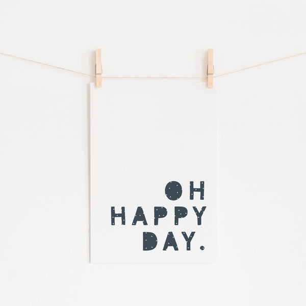 Oh Happy Day - Navy Blue |  Unframed