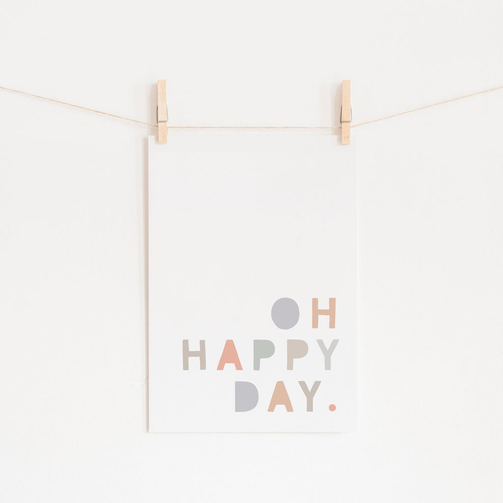 Oh Happy Day - Pastel |  Unframed