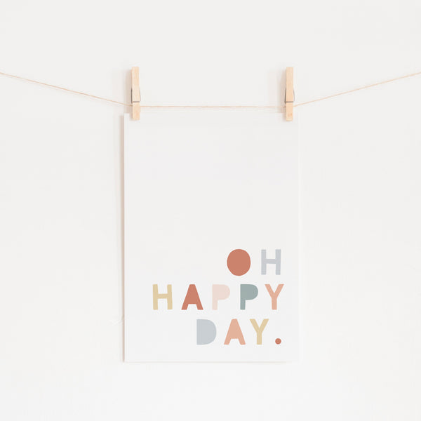 Oh Happy Day - Subtle Rainbow Colours |  Unframed