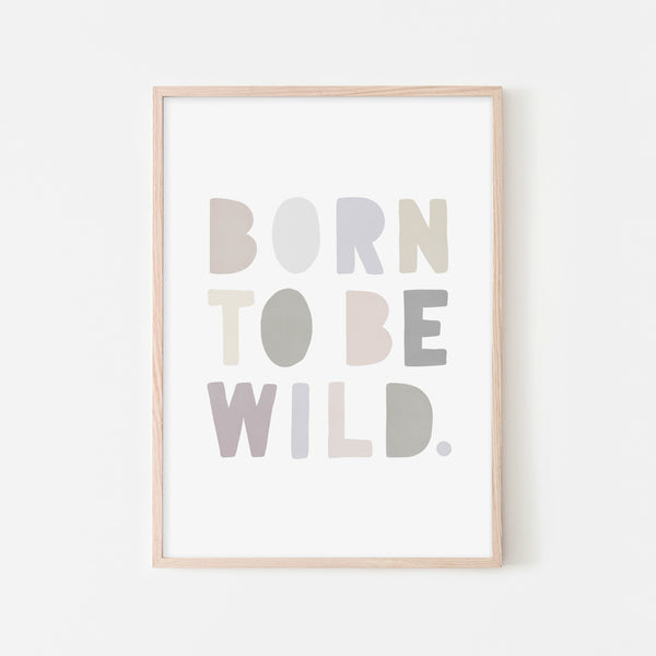 Born To Be Wild Print - Natural |  Framed Print