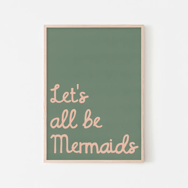 Let's All Be Mermaids - Green & Pink |  Framed Print