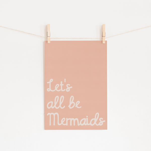 Let's All Be Mermaids - Pink |  Unframed