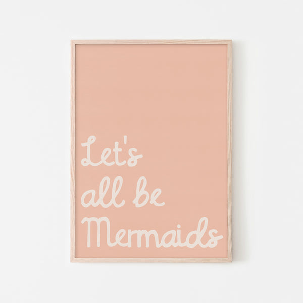 Let's All Be Mermaids - Pink |  Framed Print