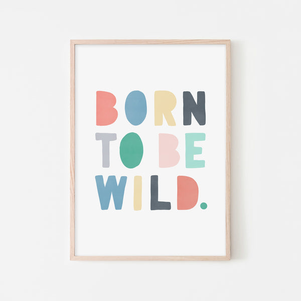 Born To Be Wild Print - Rainbow |  Framed Print