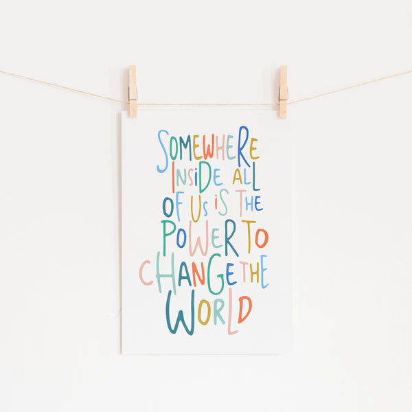 Somewhere Inside All of Us Quote - Brights |  Unframed