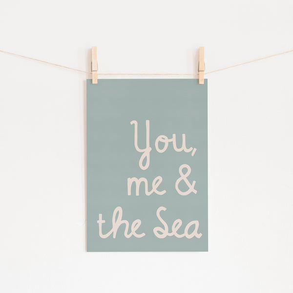You, Me & The Sea - Quote | Unframed